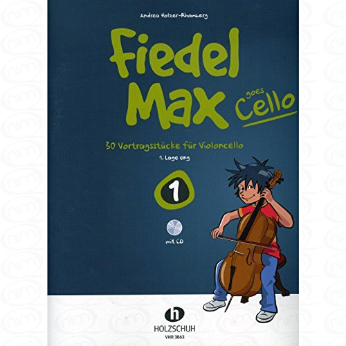 Fiedel Max goes Cello 1 - arrangiert für Violoncello - mit CD [Noten/Sheetmusic] Komponist : HOLZER RHOMBERG ANDREA