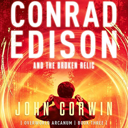 Conrad Edison and the Broken Relic audiobook cover art