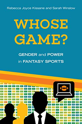Compare Textbook Prices for Whose Game?: Gender and Power in Fantasy Sports Sporting 1 Edition ISBN 9781439918876 by Kissane, Rebecca Joyce,Winslow, Sarah