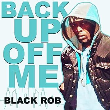 Back up off Me