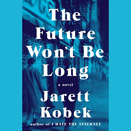 The Future Won't Be Long audiobook cover art