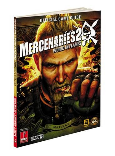 Mercenaries 2: World in Flames: Prima Official Game Guide: Official Strategy Guide (Prima Official Game Guides)