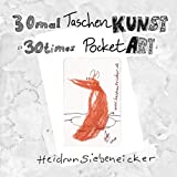 30mal Taschenkunst: 30times Pocket Art (Kunst h7 Book 2) (English Edition)