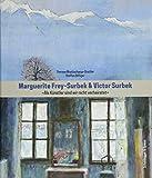 Marguerite Frey-Surbek und Viktor Surbek: Als Künstler sind wir nicht verheiratet