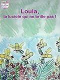 Loula, la luciole qui ne brille pas (handicap t. 1) (French Edition)