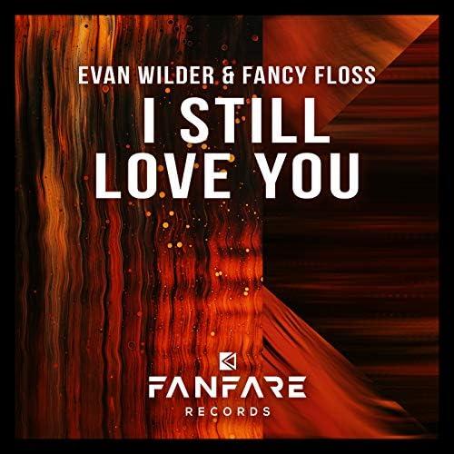 Evan Wilder & Fancy Floss