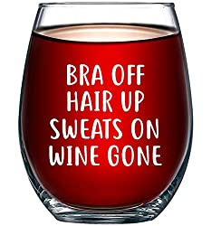 bra off hair up sweats on wine gone glass gift for wine lovers