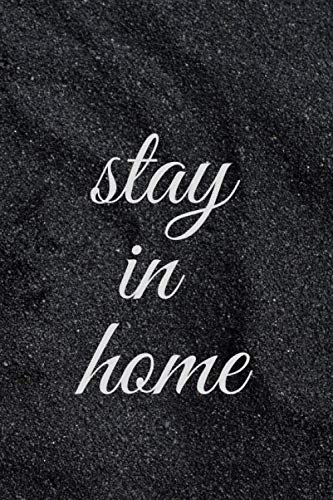stay in home notebook (6x 9 inches) 120 pages: This minimalist and classic notebook is a wonderful , jotting down thoughts, and writing notes. The ... with flexible matte laminated softback cover,