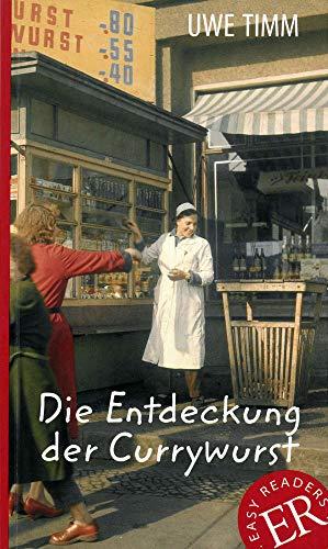 Die Entdeckung der Currywurst: Deutsche Lektüre für das 3. und 4. Lernjahr (German Edition)