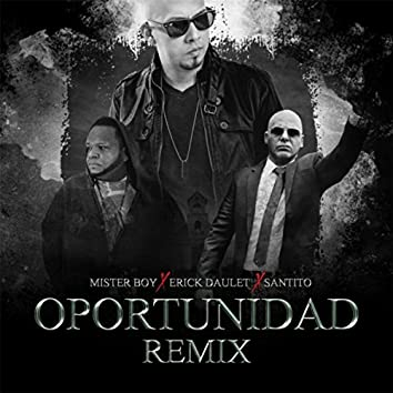 Oportunidad (Remix) [feat. Santito & Mister Boy]
