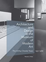 Architecture and Design at the Museum of Modern Art: The Arthur Drexler Years, 1951–1986 (Architecture Series)