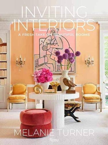 Compare Textbook Prices for Inviting Interiors: A Fresh Take on Beautiful Rooms  ISBN 9780847869725 by Turner, Melanie