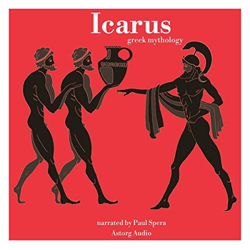 Icarus     Greek Mythology              By:                                                                                                                                 James Gardner                               Narrated by:                                                                                                                                 Paul Spera                      Length: 14 mins     1 rating     Overall 5.0