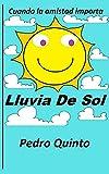 Lluvia De Sol: Vive esta mágica aventura junto a tus niños, donde se educa y se refuerza el valor de la amistad, para construir juntos, un futuro mejor! (Spanish Edition)