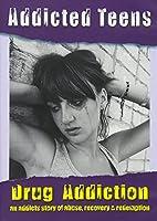 Addicted Teens: Drug Addiction [DVD]