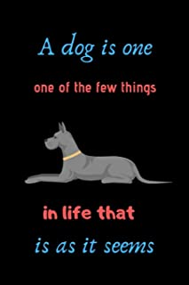A dog is one of the few things in life that is as it seems: Great dane books for kids Journal Dog Lover Blank Lined Note B...