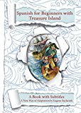 Learn Spanish for Beginners with Treasure Island Retold for Easy Reading: Bilingual Spanish English Book - Easy simple A1 novel for children and adults - Parallel Text (Spanish Edition)