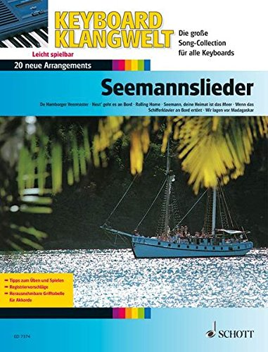 Seemannslieder: 20 neue Arrangements. Keyboard. Songbook. (Keyboard Klangwelt)