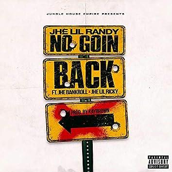 No Goin' Back (feat. JHE Bankroll & JHE Lil Ricky)
