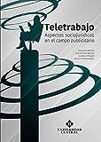 Teletrabajo: Aspectos sociojurídicos en el campo publicitario