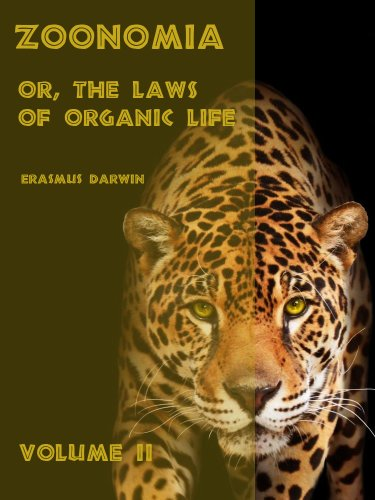Zoonomia : Or the Laws of Organic Life, Volume II (Illustrated) (English Edition)