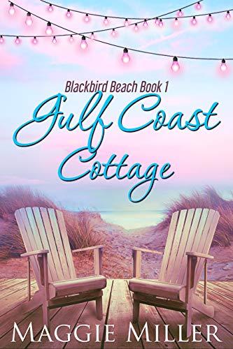 Gulf Coast Cottage (Blackbird Beach Book 1)