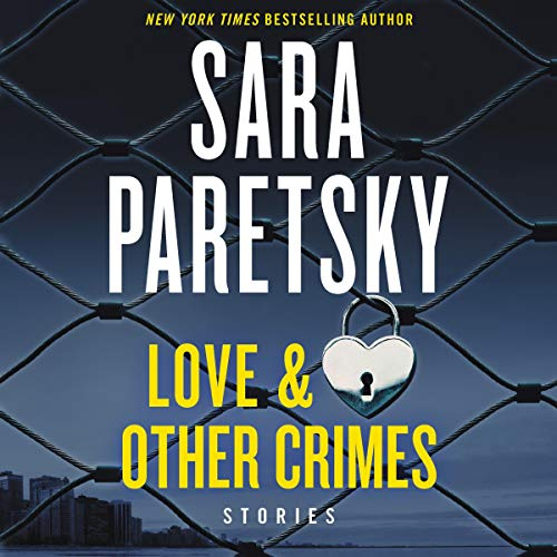 Love & Other Crimes Audiobook By Sara Paretsky cover art