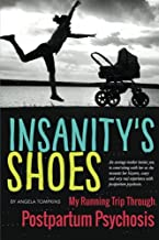 Insanity's Shoes: My Running Trip Through Postpartum Psychosis