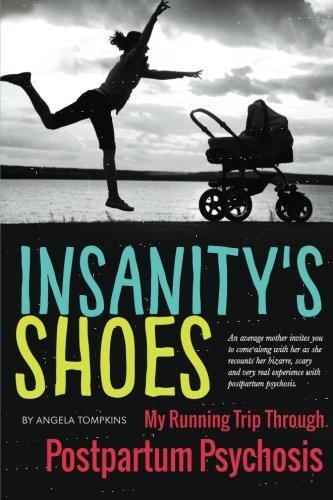 Insanity's Shoes: My Running Trip Through Postpartum Psychosis
