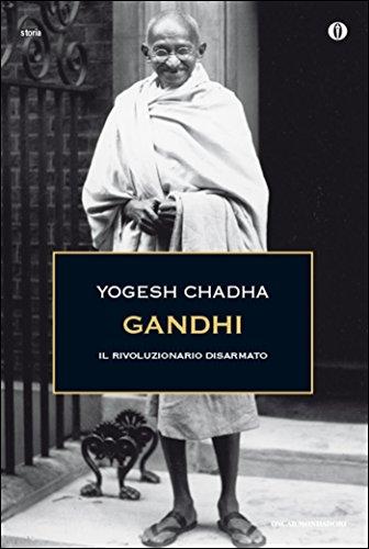 Gandhi: Il rivoluzionario disarmato (Italian Edition) PDF Books