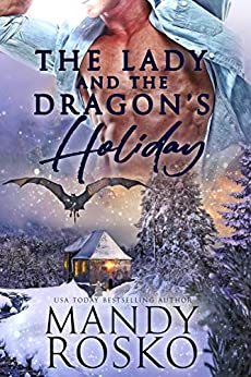 The Lady and the Dragon's Holiday by [Mandy Rosko]