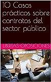 10 Casos prácticos sobre contratos del sector público