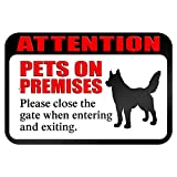 Attention Pets on Premises Please Close Gate When Entering and Exiting 9' x 6' Metal Sign