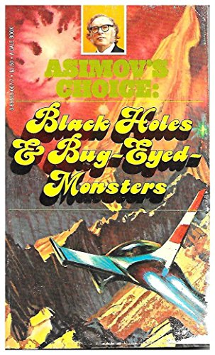 Asimov's Choice: Black Holes & Bug-Eyed Monsters