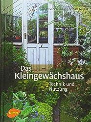 Das Kleingewächshaus - Technik und Nutzung (bei Amazon.de)