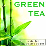 Green Tea: Music for Relaxation at Spa, Piano Music & Soothing Songs to Meditate and Weight Loss