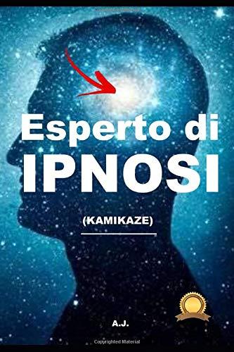 Esperto di Ipnosi -: Kamikaze