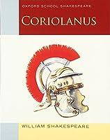 Coriolanus (Oxford School Shakespeare)