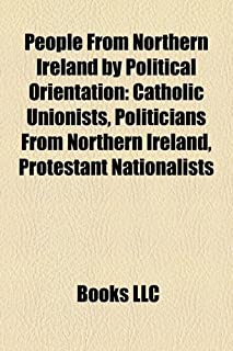 People from Northern Ireland by Political Orientation: Catholic Unionists, Politicians from Northern Ireland, Protestant N...