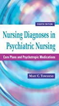 Nursing Diagnoses in Psychiatric Nursing: Care Plans and Psychotropic Medications (Townsend, Nursing Diagnoses in Psychiatric Nursing) by Mary C. Townsend DSN PMHCNS-BC (2010-10-27)