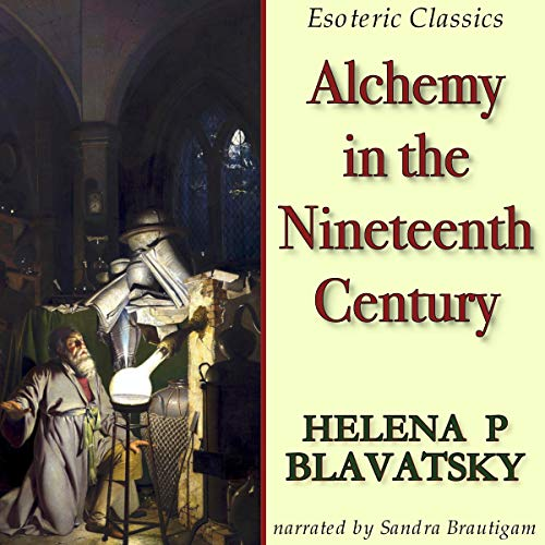Alchemy in the Nineteenth Century: Esoteric Classics cover art