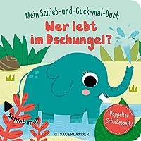 Mein Schieb & Guck-mal-Buch: Wer lebt im Dschungel?: Dschungeltiere Spielbuch ab 2 Jahren