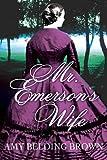 Mr. Emerson's Wife: A Novel