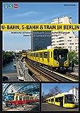 U-Bahn, S-Bahn & Tram in Berlin: Urban Rail in Germany's Capital City