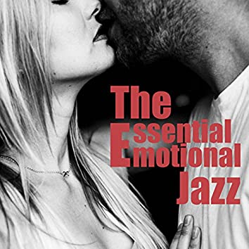 The Essential Emotional Jazz: Moody Sensual Jazz for Lovers, Perfect Background Music for Tantric Sex