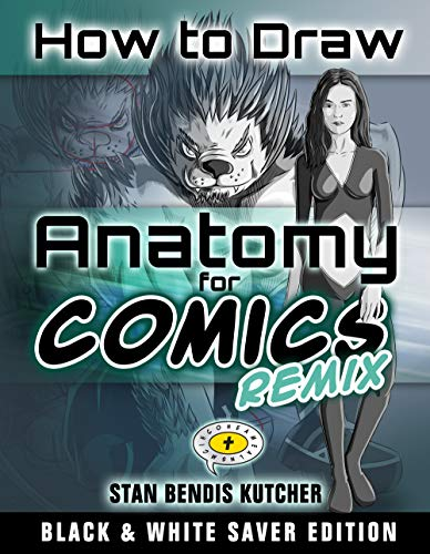 How to Draw Anatomy for Comics REMIX (B&W Saver Edition): Complete Remastered & Revised (Black & White Saver Series Book 2) (English Edition)