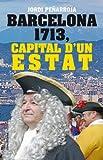 Barcelona 1713, capital d'un estat (Neopàtria)