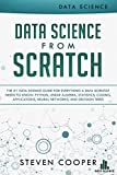 Data Science from Scratch: The #1 Data Science Guide for Everything A Data Scientist Needs to Know: Python, Linear Algebra, Statistics, Coding, Applications, ... and Decision Tree (English Edition)