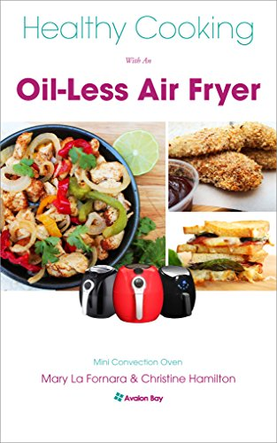Healthy Cooking With An Oil-Less Air Fryer: Mini Convection Oven