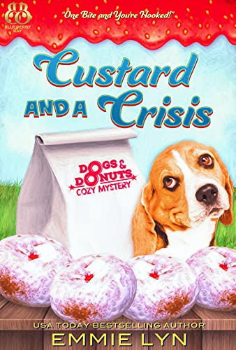 Custard and a Crisis (Dogs & Donuts Book 2) by [Emmie Lyn]